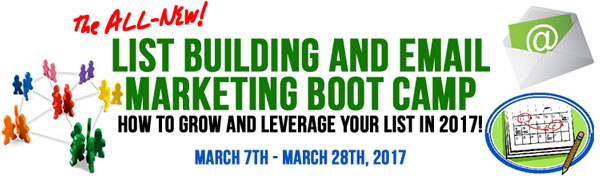 2017 List Building and Email Marketing Boot Camp