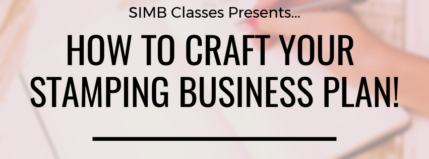 Stamping Is My Business How To Craft A Business Plan Class